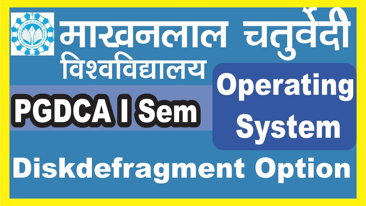 PGDCA I Sem | Operating System | DiskDefragment Option
