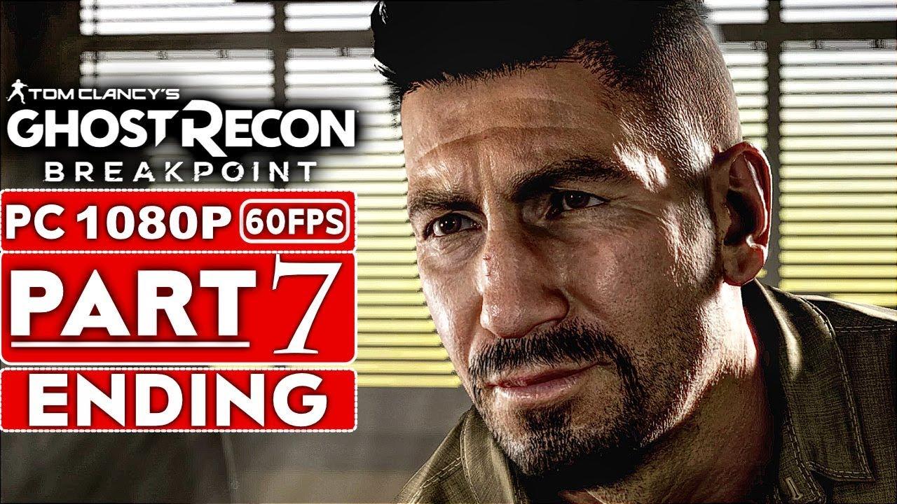 GHOST RECON BREAKPOINT ENDING Gameplay - soluce - Partie 7 [PC HD 1080p] - Aucun commentaire (jeu complet) + vidéo