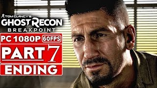 GHOST RECON BREAKPOINT ENDING Gameplay Walkthrough Part 7 [1080p HD PC] - No Commentary (FULL GAME)
