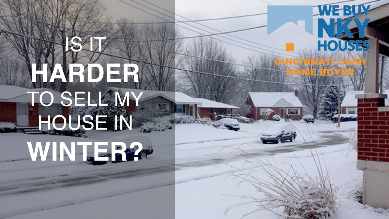 The Truth About Selling Your House In The Winter in NKY or Cincinnati