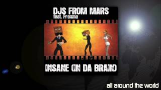 Djs From Mars ft. Fragma - Insane (In Da Brain) [Defraud Club Mix]