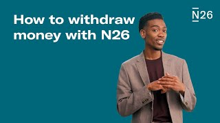 How to withdraw moฑey with N26
