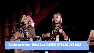 Grieta un Krista - Māsa Upe (COVER) @PAKAC 28 augustā LIVE 2013