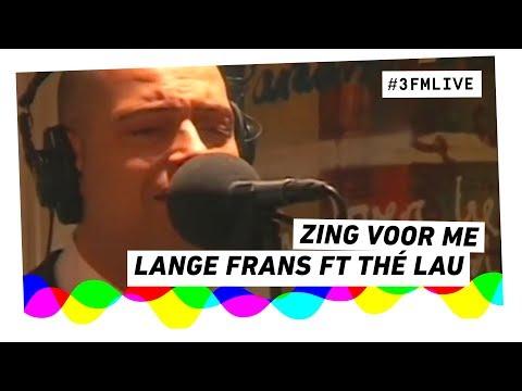 Lange Frans ft. Thé Lau - Zing Voor Me | 3FM Live
