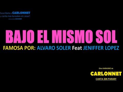 Bajo el mismo sol - Alvaro Soler feat Jennifer Lopez (Karaoke)