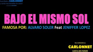 Download Bajo el mismo sol - Alvaro Soler feat Jennifer Lopez (Karaoke) Mp3 and Videos