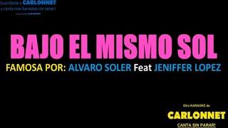 Download Bajo el mismo sol - Alvaro Soler feat Jennifer Lopez (Karaoke) Mp3 and Videos