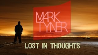 Mark Tyner - Lost In Thoughts