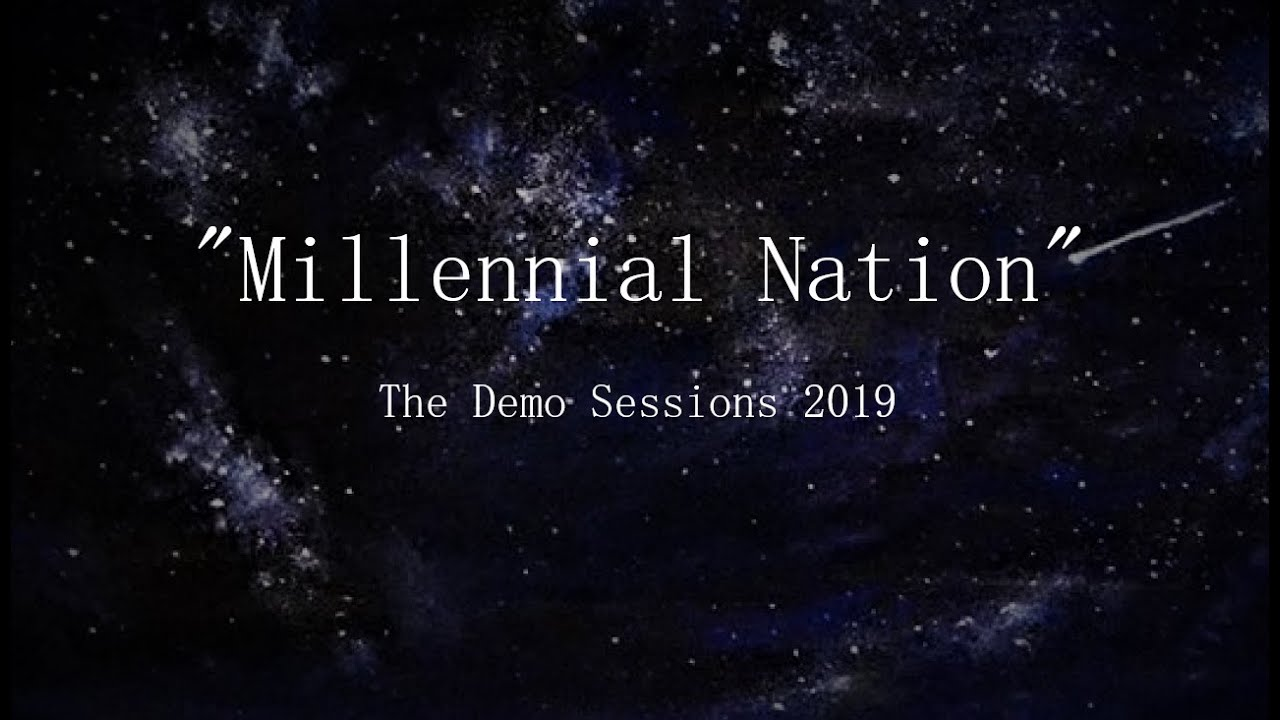 "Remain- Demo Sessions for ""Millennial Nation"" 2019"