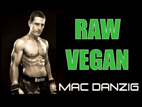 MMA/UFC FIGHTER MAC DANZIG ON THE 80/10/10 RAW VEGAN DIET