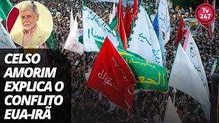 Celso Amorim explica o conflito EUA-Irã