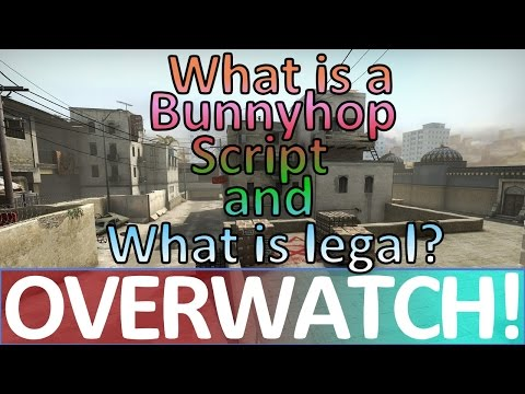 What is a Bunnyhop Script and what is LEGAL? CS:GO OVERWATCH!
