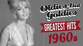 Greatest Hits 1960s Oldies But Goodies Of All Time - Golden Oldies Songs Of All Time - best songs of all time 2019