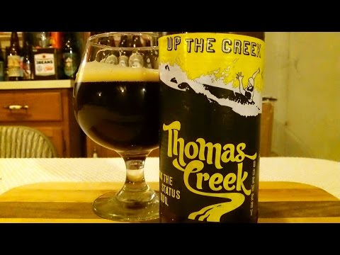 Thomas Creek Brewery Up The Creek Extreme IPA (12.5% ABV) DJs BrewTube Beer Review #586