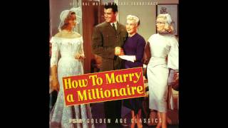 How To Marry A Millionaire | Soundtrack Suite (Alfred Newman & Various Artists)
