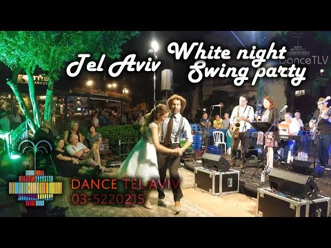 Tel Aviv White night swing party 29.06.2017