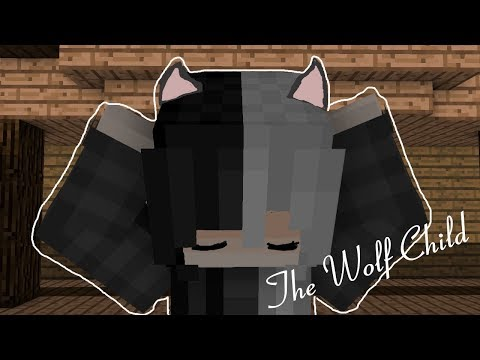 *OLD* The Wolf Child - Episode 1| (A Minecraft Roleplay)