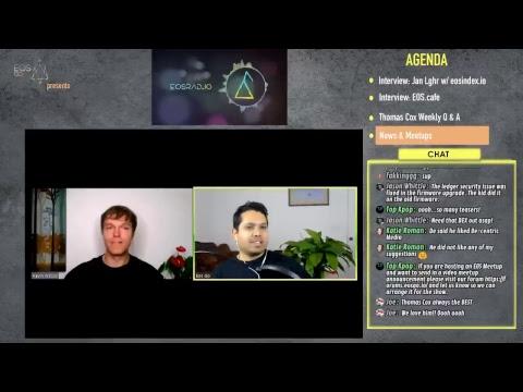 EOSRad.io Full Episode 5 - Jan L. of EOSIndex, the EOS.Cafe team, and Thomas Cox Q&A live