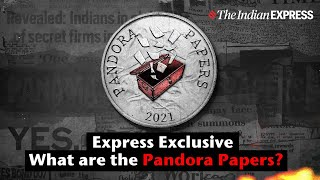 What Is The Pandora Papers Expose? | Pandora Paper Leak | Indian Express Exclusive