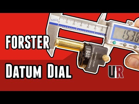Forster Datum Dial: One Tool For Sizing And Bullet Seating Checks (updated)