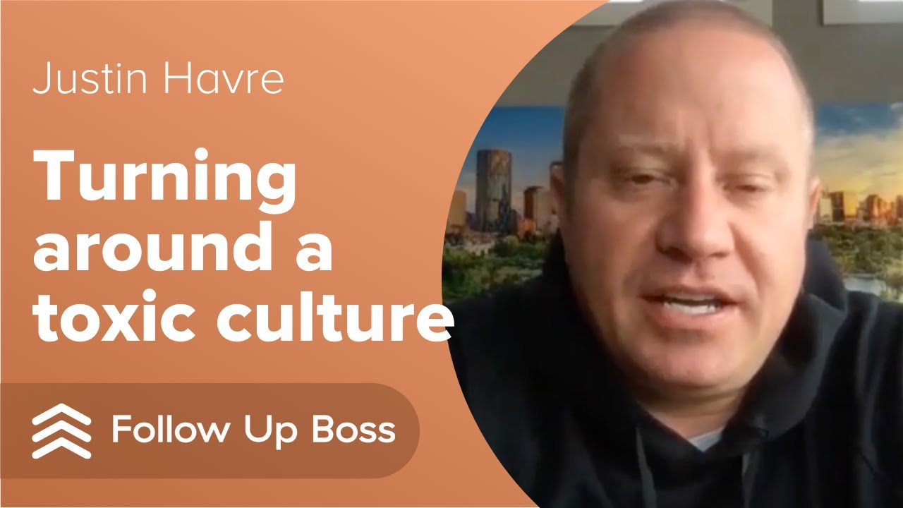 Justin Havre on Turning Around a Toxic Culture on his Team