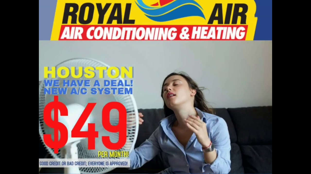 Houston We Have A Deal Royal Air Conditioning Heating Services