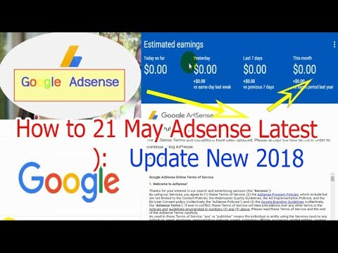 How to 21 May Adsense Latest update new 2018,Google adsense, Updated