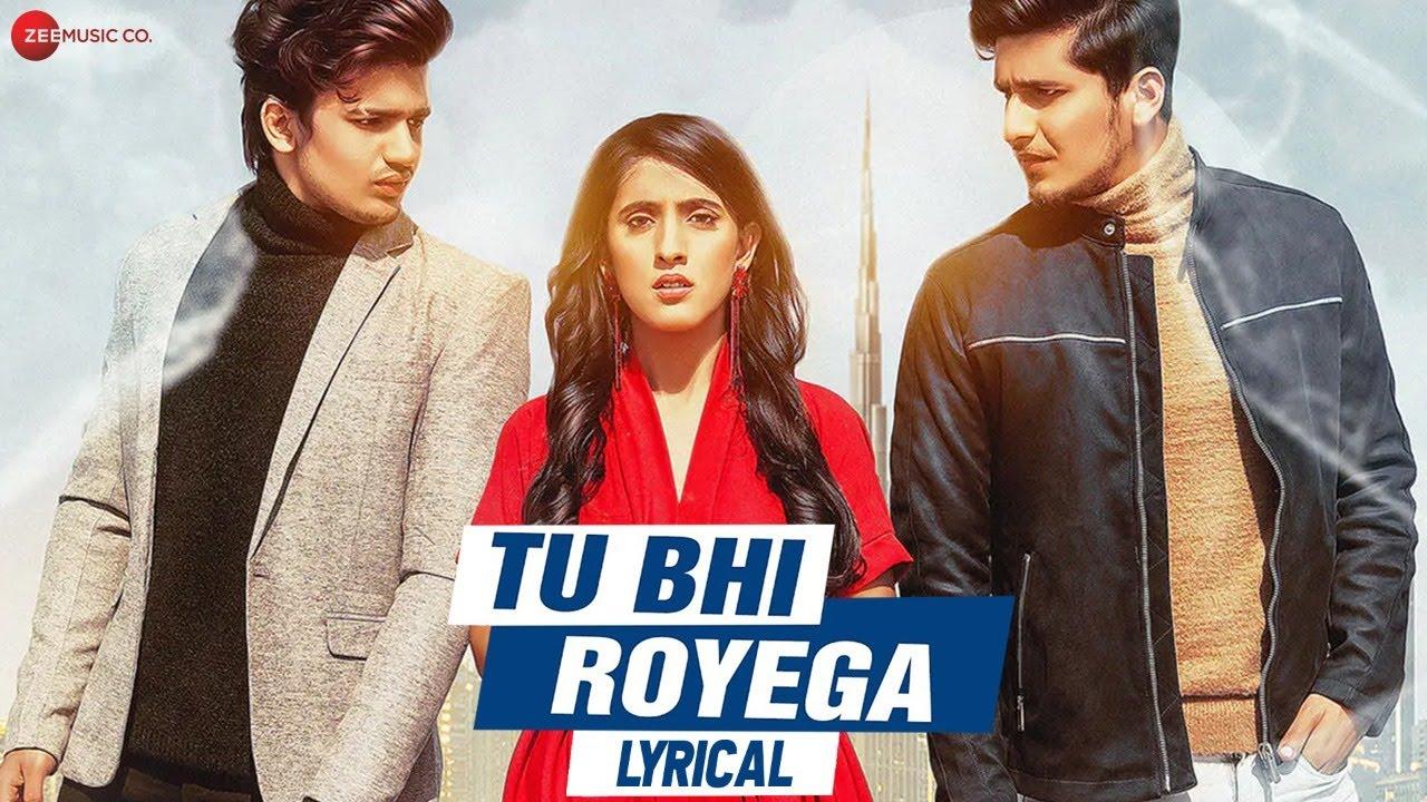 Tu Bhi Royega - Lyrical | Bhavin, Sameeksha, Vishal| Jyotica Tangri, Vivek Kar | Zee Music Originals