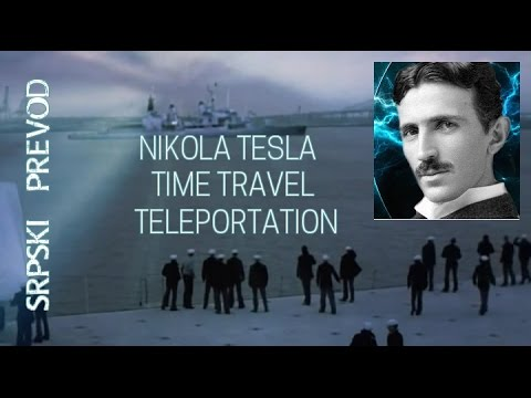 Serbian Genius Nikola Tesla Timetravel Teleportation