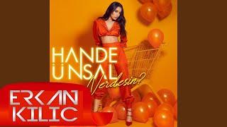 Hande Ünsal - Nerdesin ( Erkan KILIÇ Remix )