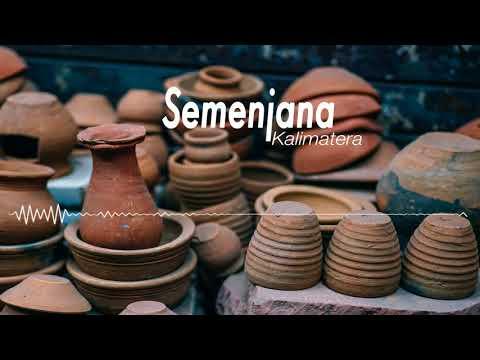 Semenjana - Kalimatera