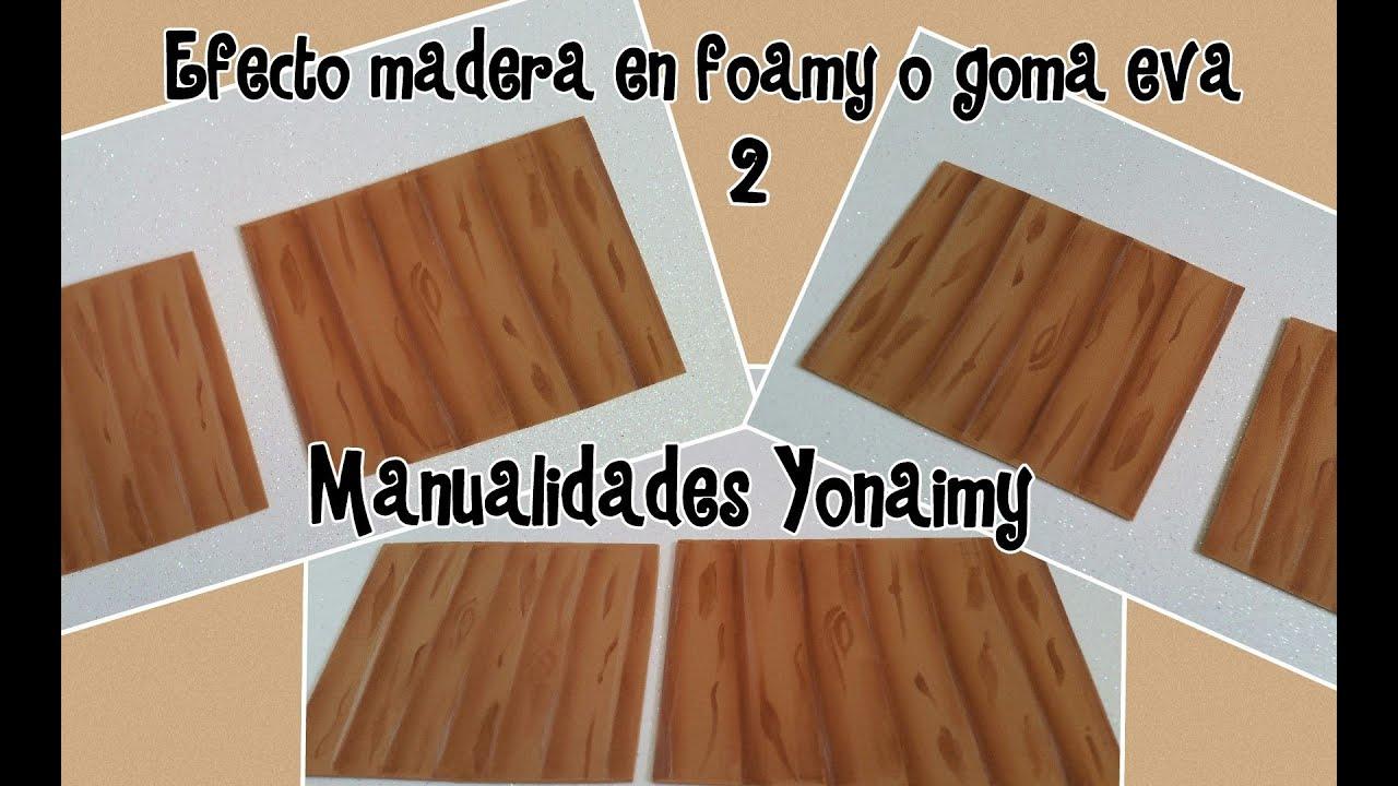Efecto madera en foamy o goma eva 2 youtube - Hacer manualidades con madera ...