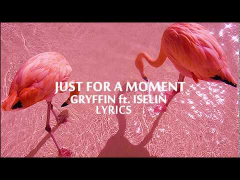 Gryffin-Just For A Moment Ft. Iselin Lyrics