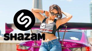 SHAZAM CAR MUSIC MIX 2021 🔊 SHAZAM MUSIC PLAYLIST 2021 🔊 SHAZAM SONGS FOR CAR 2021 🔊 SLAP HOUSE 2021