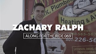 Along For The Ride 069: Zachary Ralph, Drain Technician