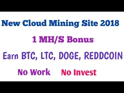New Cloud Mining Site | Get 1MHS Bonus |Earn Bitcoin, LTC, Doge, Reddcoin
