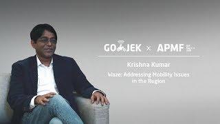 "GO-JEK x APMF 2018 ""Waze: Addressing Mobility Issues in the Region"" - Krishna Kumar"