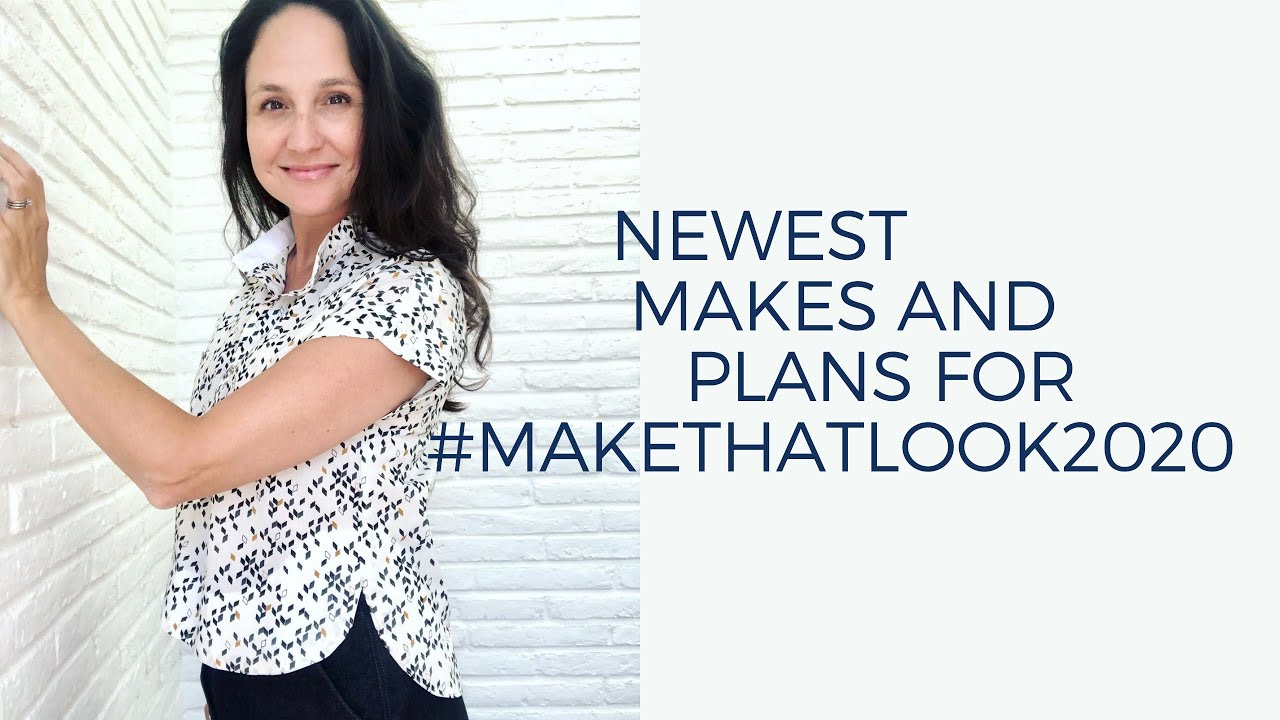 Newest Makes and Plans for #makethatlook2020