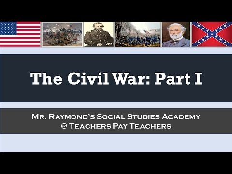 The Civil War: Part I - Secession, Border States, Advantages & Disadvantages, First Battles