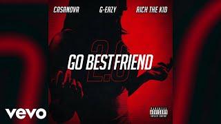 Casanova - Go BestFriend 2.0 (Audio) ft. G-Eazy, Rich The Kid