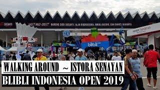 Walking Around ~ Istora Senayan ~ Nonton Live Indonesia Open 2019 Blibli