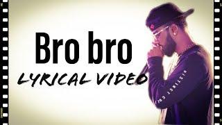 Bro bro kannada rap| lyrical video | Rahul dit-o| Babu marley #rahul dit-o #bro bro #rap song