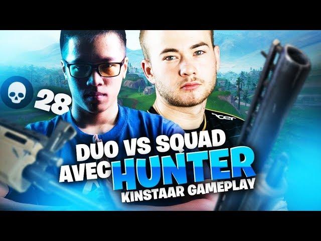 DUO VS SQUAD AVEC HUNTER - KINSTAAR GAMEPLAY | 28 KILL