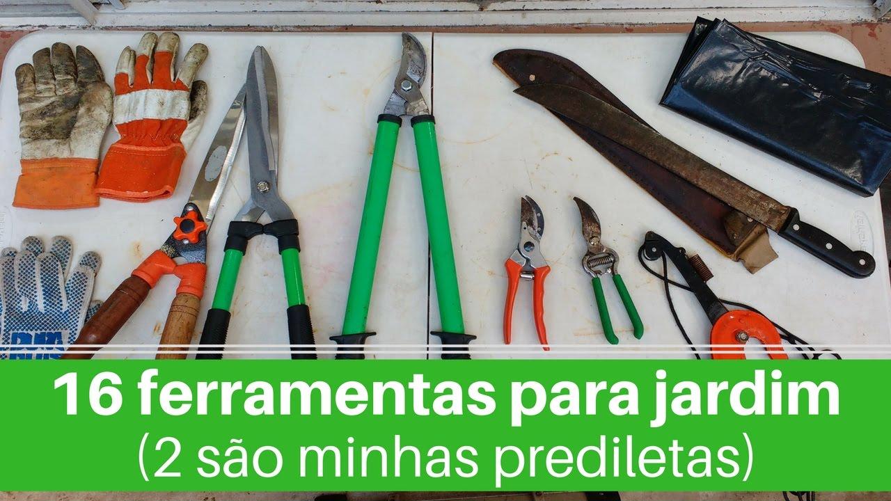 16 ferramentas para jardim