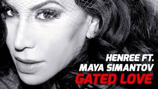 Henree feat. Maya Simantov - Gated Love