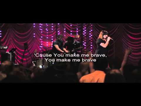 You Make Me Brave - Lyrics - Bethel Music
