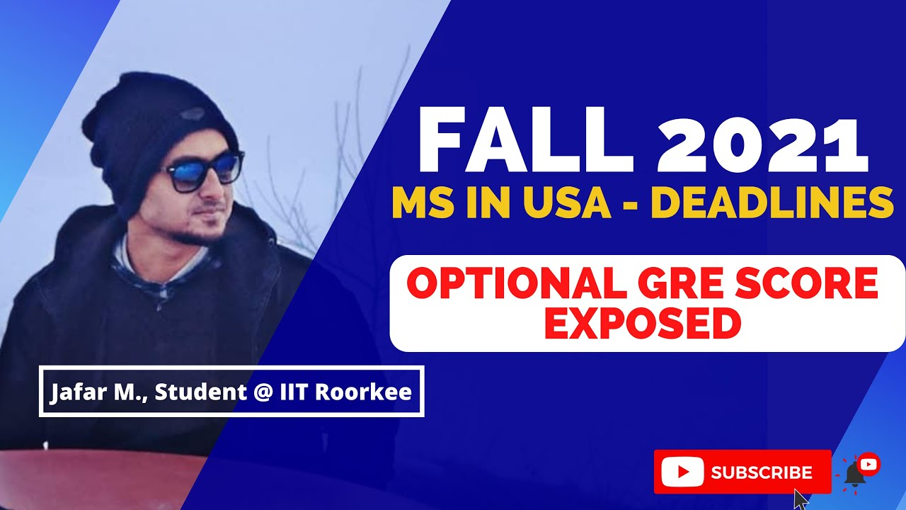 Fall 2021 Deadlines for MS in USA | Optional GRE Score Exposed | Top 10- Fee, Acceptance %, Cutoffs