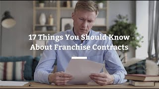 17 Things You Should Know About Franchise Contracts