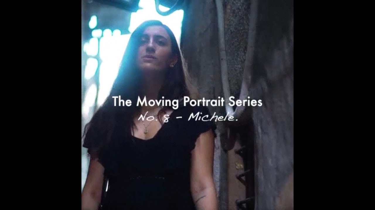 The Moving Portrait Series - Ep 8: Michele.