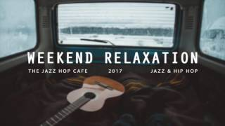 Weekend Relaxation [Jazzhop / HipHop / Chillhop]